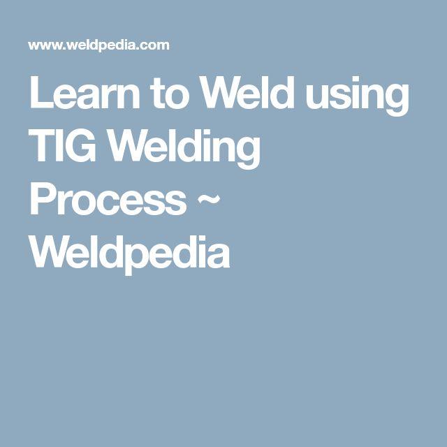 Best 25+ Tig welding process ideas on Pinterest Mig welding - orbital welder sample resume