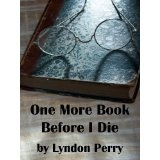 One More Book Before I Die (Kindle Edition)By Lyndon Perry