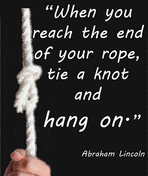When You Reach The End Of Your Rope