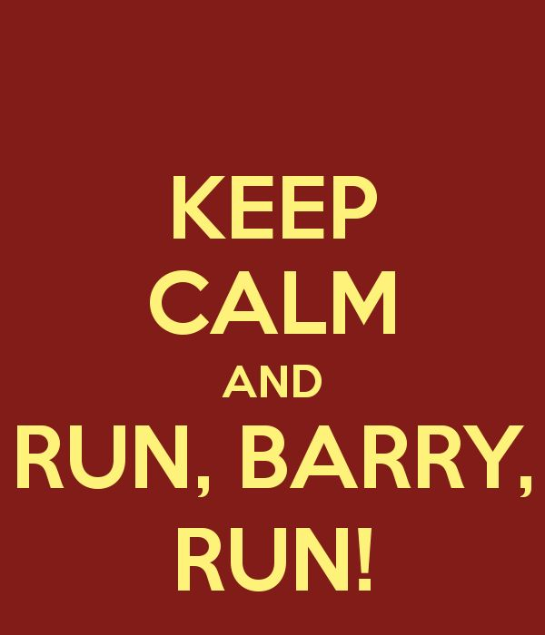 KEEP CALM AND RUN, BARRY, RUN! Poster | sora | Keep Calm-o-Matic