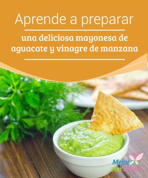 Aprende a preparar una deliciosa mayonesa de aguacate y vinagre de manzana   La mayonesa de aguacate y vinagre de manzana es una receta saludable que puedes usar para remplazar la mayonesa tradicional. ¡Disfrútala!