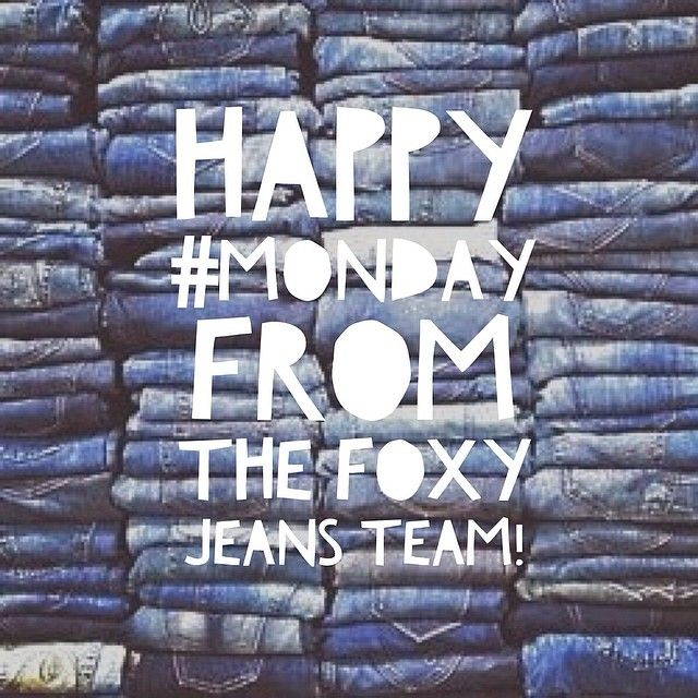 #HAPPYMONDAY! At Foxy, we don't only wear jeans on Fridays ;) #FoxyJeans