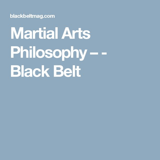 Martial Arts Philosophy – - Black Belt