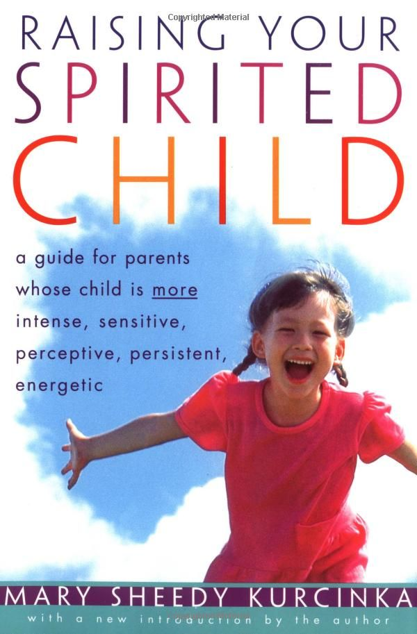 Raising Your Spirited Child: A Guide for Parents Whose Child Is More Intense, Sensitive, Perceptive, Persistent, Energetic by Mary Sheedy Kurcinka #Books #Parenting #Spirited_Child