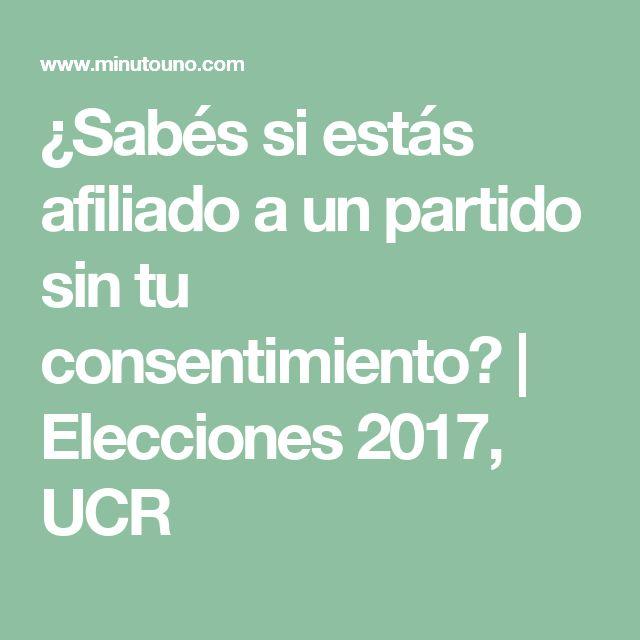 ¿Sabés si estás afiliado a un partido sin tu consentimiento? | Elecciones 2017, UCR