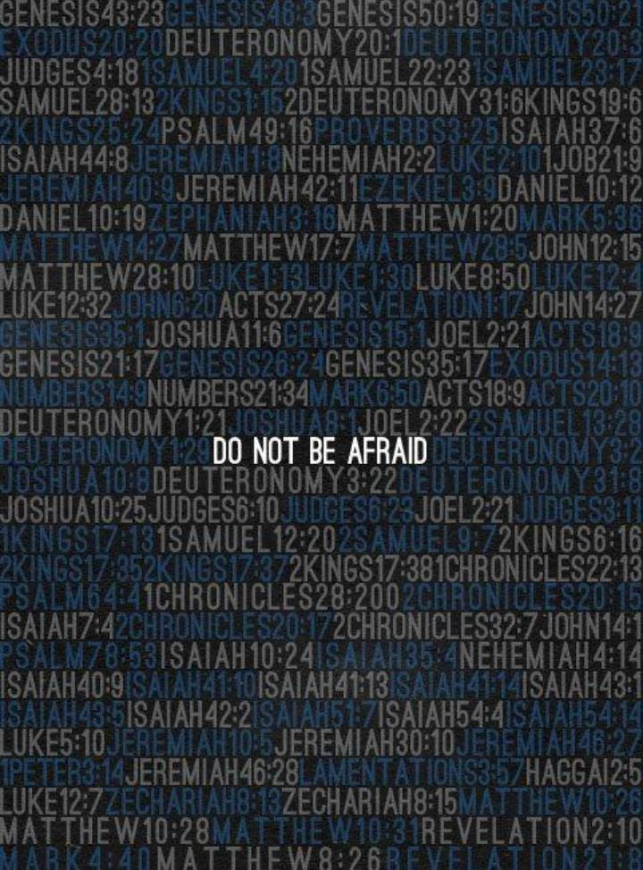 Do not be afraid--the verses it is mentioned. This is freaking awesome!