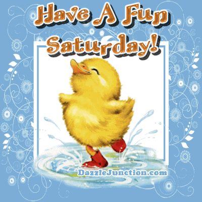 Have a Fun Saturday! JoanBlalock's Animated Gif