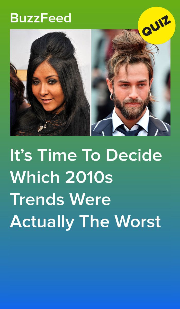 It S Time To Decide Which 2010s Trends Were Actually The Worst Fun Quizzes Trivia Quizzes Feathered Hairstyles