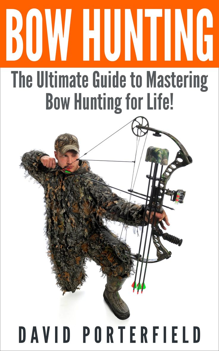 Bow hunting chair - Bow Hunting The Ultimate Guide To Mastering Bowhunting For Life Deer Hunting