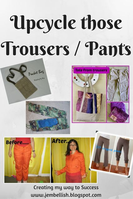 Ideas and inspiration for Upcycling trousers / pants
