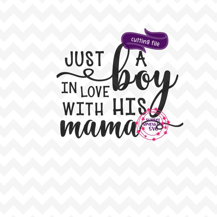 Download Baby Boy svg, Just a Boy in love with His Mama svg, Baby ...
