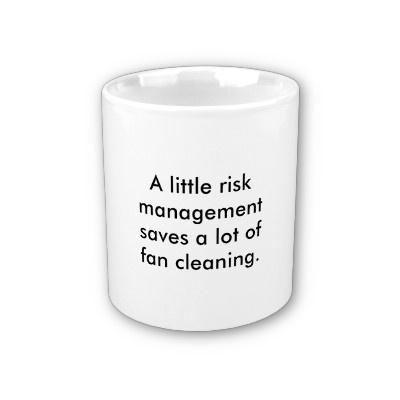 A little risk management saves a lot of fan clearing.  #projectmanagement  http://www.zazzle.co.uk/a_little_risk_management_saves_a_lot_of_fan_cle_mug-168735680642101543