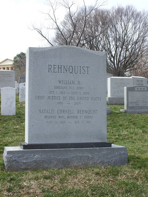 Grave Marker- William Rehnquist, Chief Justice of the U.S.. The Rehnquist funeral was the largest gathering of political dignitaries at the cathedral since the funeral of President John F. Kennedy in 1963. Rehnquist's funeral was followed by a private burial service, in which he was interred next to his wife, Nan, at Arlington National Cemetery.  (More go to: http://www.thefuneralsource.org/deathiversary/september/03.html)