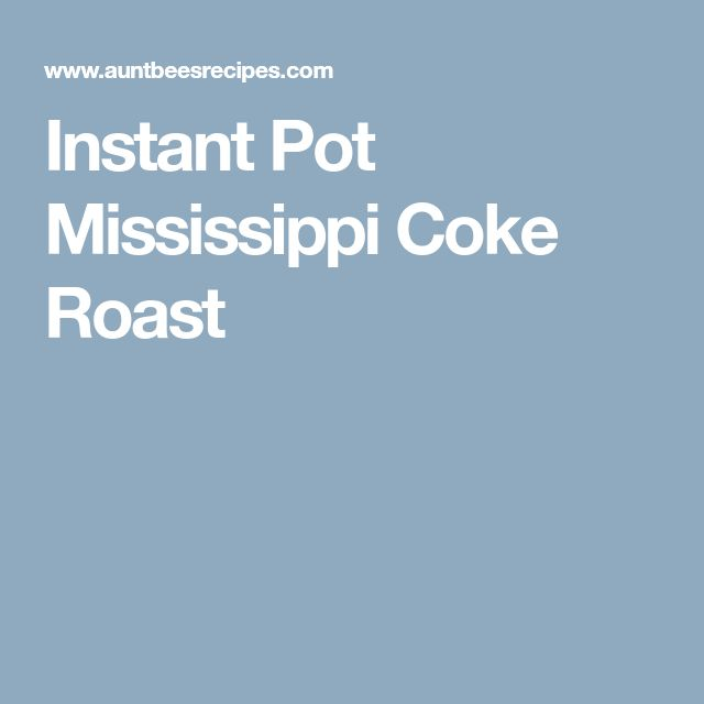 Instant Pot Mississippi Coke Roast