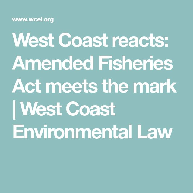 West Coast reacts: Amended Fisheries Act meets the mark | West Coast Environmental Law