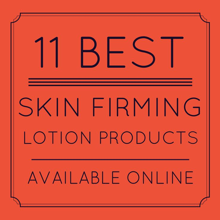 Check out our roundup of some of the best skin firming lotion products available online today! We've curated this awesome list for your viewing pleasure.