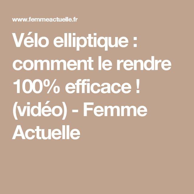 Vélo elliptique : comment le rendre 100% efficace ! (vidéo) - Femme Actuelle