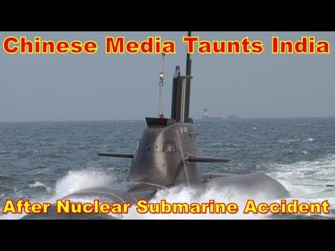 """A Chinese newspaper has gleefully dismissed India's navy as """"too amateurish"""" to operate nuclear submarines after the pride of its fleet was put out of service because of """"indiscipline and slackness"""" of Indian crew, according to Asia Times. The nuclear-armed submarine, Arihant, had to return to ..."""