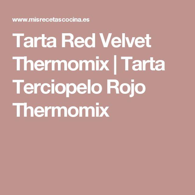 Tarta Red Velvet Thermomix   Tarta Terciopelo Rojo Thermomix