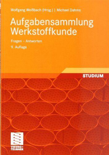 Aufgabensammlung Werkstoffkunde: Fragen - Antworten, 9 Auflage