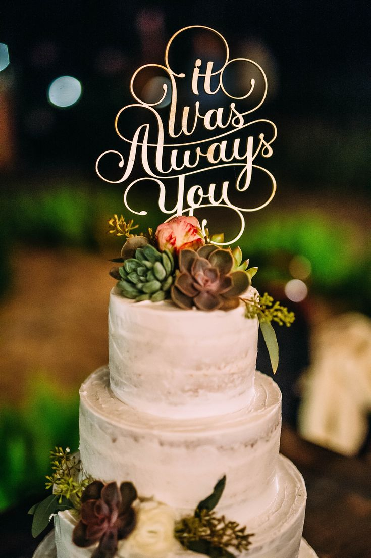 Cake design and wedding topper!   It Was Always You Calligraphy Cake Topper