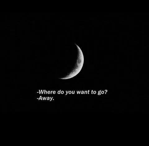 Where do you want to go? Away..