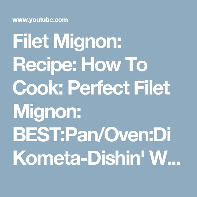 how to prepare and cook filet mignon