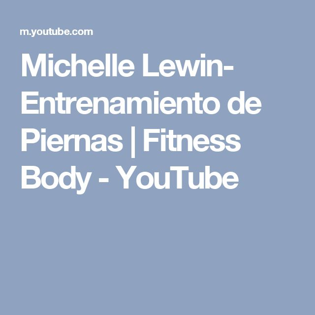 Michelle Lewin- Entrenamiento de Piernas | Fitness Body - YouTube
