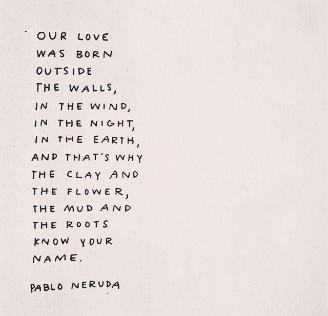 Poetry - Poem by Pablo Neruda