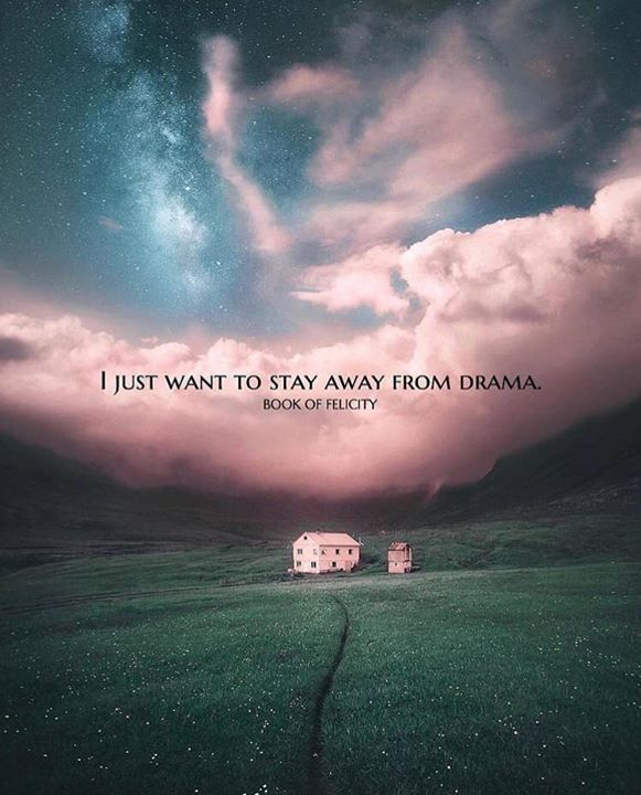 I Just Want To Stay Away From Drama Quotes Inspiration