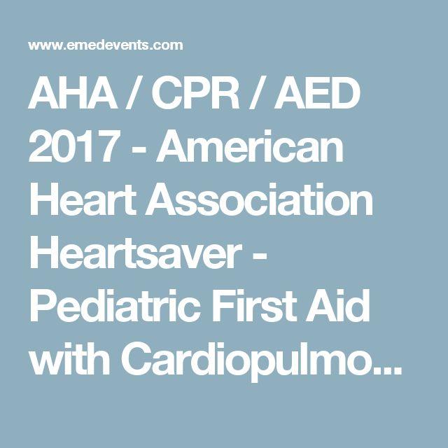 AHA / CPR / AED 2017 - American Heart Association Heartsaver - Pediatric First Aid with Cardiopulmonary Resuscitation / Automated External Defibrillator, Bridgeport Hospital, Bridgeport, USA   eMedEvents