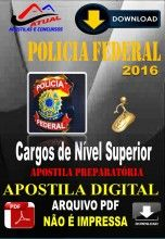 Apostila Digital Concurso Policia Federal PF Cargos de Nivel Superior 2016 Preparatoria