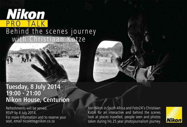 Behind the scenes with Chris Kotze. Tuesday 8 July 2014 19.00 Nikon House, Centurion