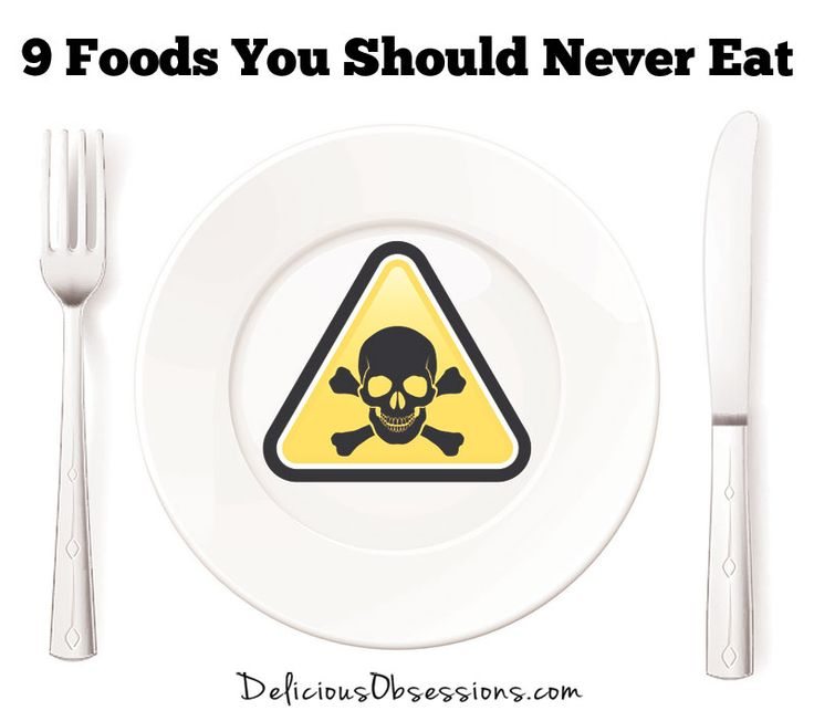 9 Foods You Should Never Eat // deliciousobsessions.com