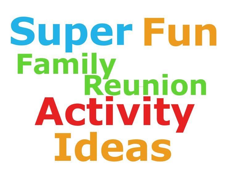 Super Fun Family Reunion Activity Ideas