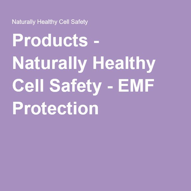 Products - Naturally Healthy Cell Safety - EMF Protection