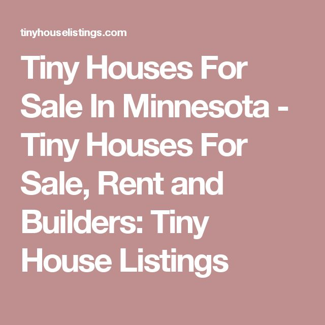 Tiny Houses For Sale In Minnesota - Tiny Houses For Sale, Rent and Builders: Tiny House Listings