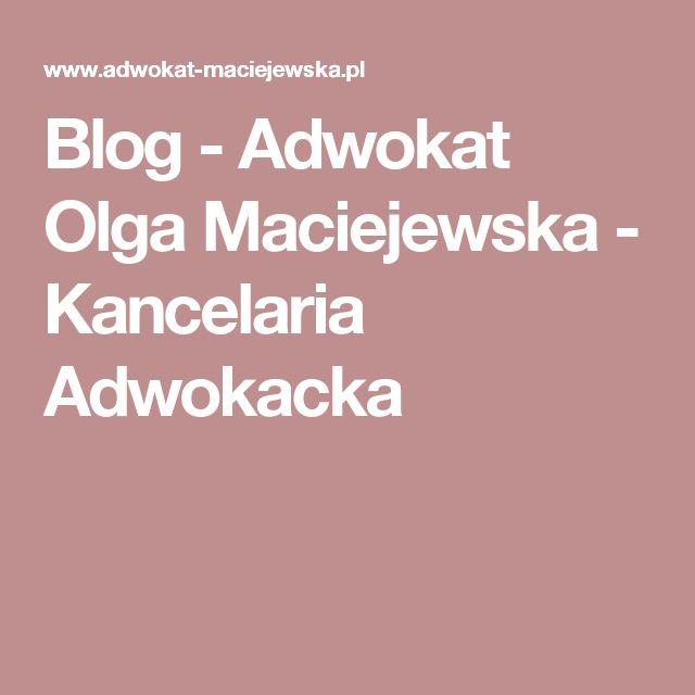 Blog - Adwokat Olga Maciejewska - Kancelaria Adwokacka