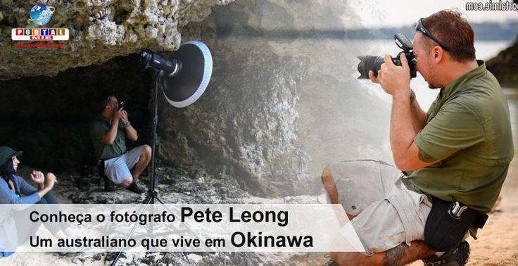 Conheça o fotógrafo Pete Leong, um australiano que vive na ilha de Okinawa no Japão!