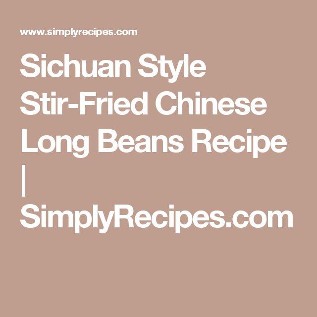 Sichuan Style Stir-Fried Chinese Long Beans Recipe | SimplyRecipes.com