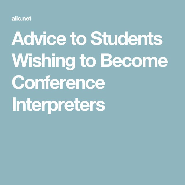 Advice to Students Wishing to Become Conference Interpreters