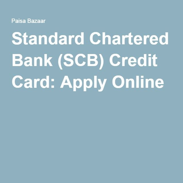 Apply for Standard Chartered Bank Credit Card online and