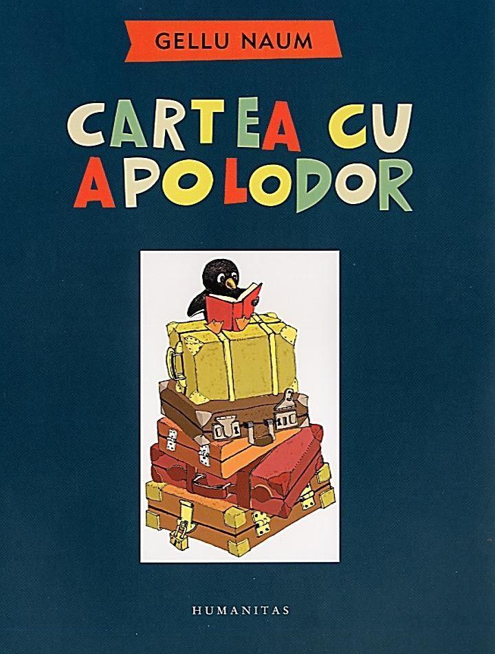 Apolodor un pinguin calator - Gellu Naum; Varsta: 2+; Scrisa superb in versuri rimate care atrag copii, aceasta carte plina de aventuri este despre cunoasterea de sine a lui Apolodor. Aceasta se face de-a lungul unei calatoii in lungul si-n latul panatului, chiar si pe luna, in cautarea familiei. Cei mai multi cautam regasirea de sine in punctul initial - in copilarie.