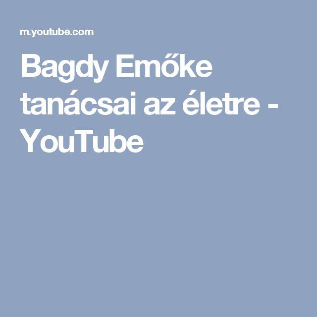 Bagdy Emőke tanácsai az életre - YouTube