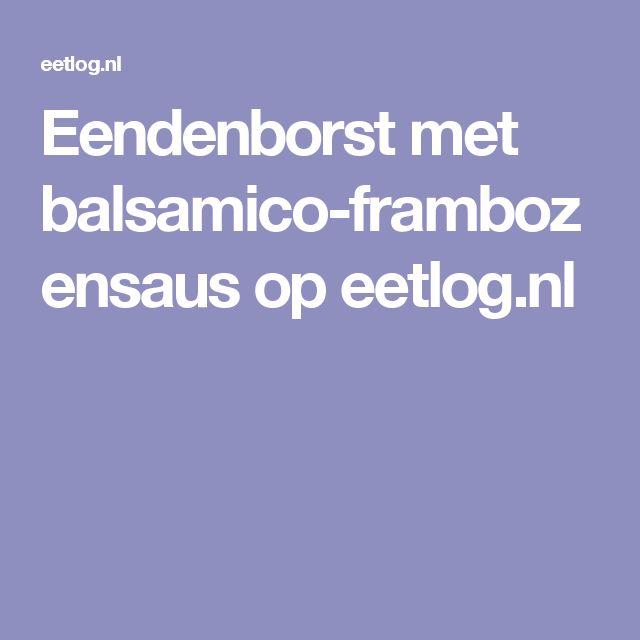 Eendenborst met balsamico-frambozensaus op eetlog.nl