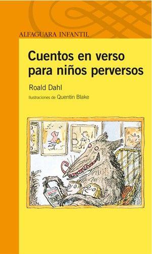 """""""Cuentos en verso para niños perversos"""" Roald Dahl e ilustraciones de Quentin Blake."""
