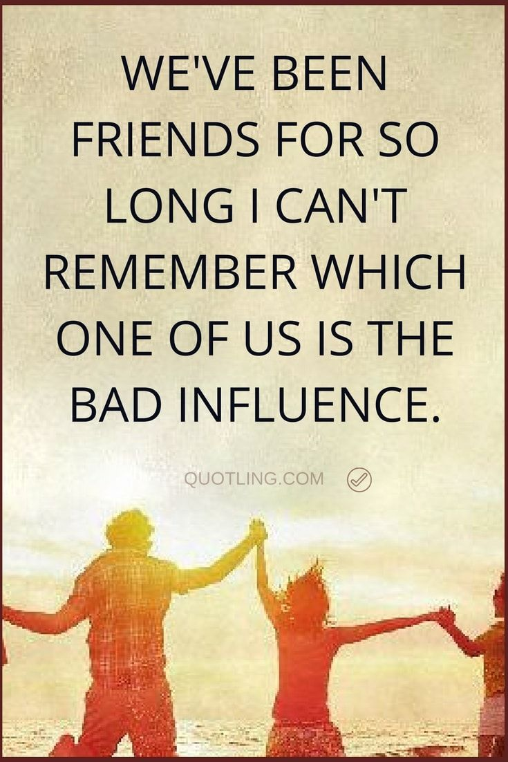 Ideal Friendship Quotes We uve been friends for so long I can ut remember