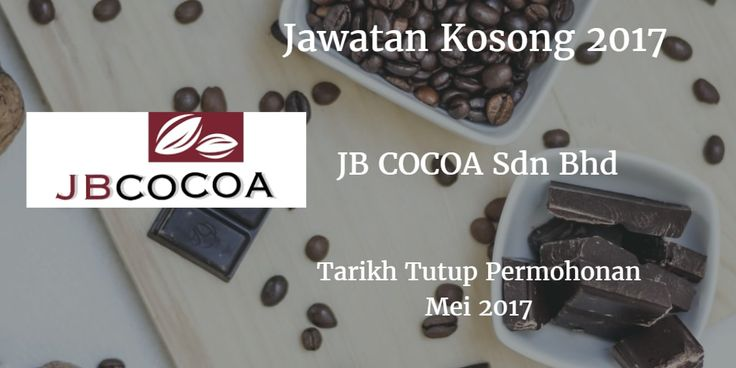 Jawatan Kosong JB Cocoa Sdn Bhd Mei 2017