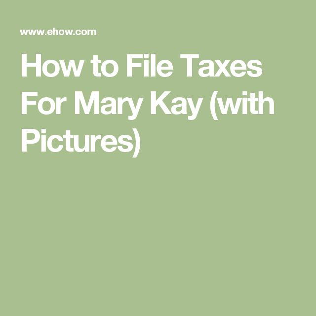 How to File Taxes For Mary Kay (with Pictures)