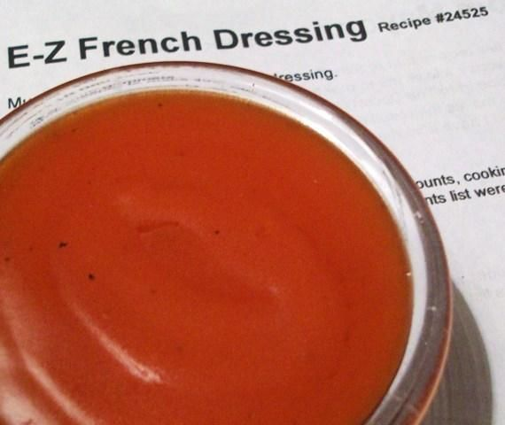 E-Z French Dressing. I whipped this up for dinner in less than 5 minutes and was pleased with the result. Tasted better than store-bought.
